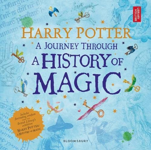 Harry Potter. A Journey Through History of Magic