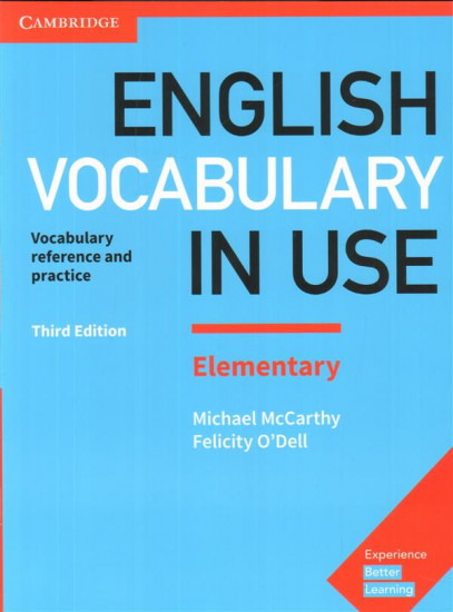 English Vocabulary in Use. Elementary Book with Answers: Vocabulary Reference and Practice, 3rd Edition
