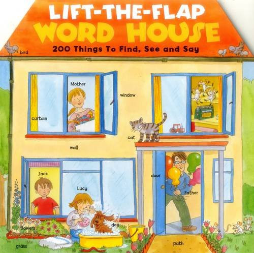 Lift-the-Flap Word House: 200 Things to Find, See and Say