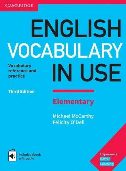 English Vocabulary in Use: Elementary Book with Answers and Enhanced eBook.  Vocabulary Reference and Practice, 3rd Edition