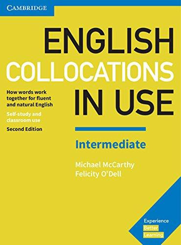 English Collocations in Use. Intermediate Book with Answers: How Words Work Together for Fluent and Natural English, 2nd Edition