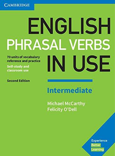 English Phrasal Verbs in Use. Intermediate Book with Answers: Vocabulary Reference and Practice, 2nd Edition