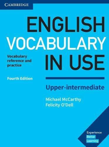 English Vocabulary in Use. Upper-Intermediate Book with Answers: Vocabulary Reference and Practice