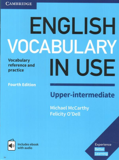 English Vocabulary in Use. Upper-Intermediate Book with Answers and Enhanced eBook: Vocabulary Reference and Practice, 4th Edition