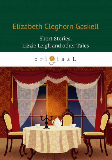 Short Stories. Lizzie Leigh and other Tales