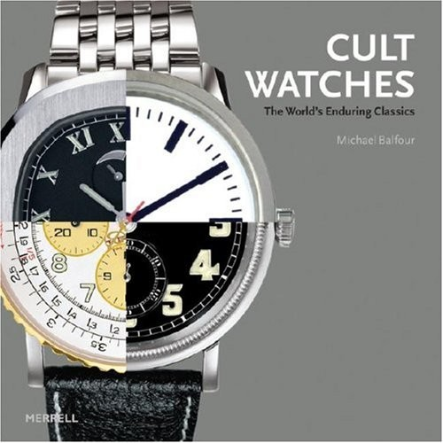 Cult Watches. The World's Enduring Classics