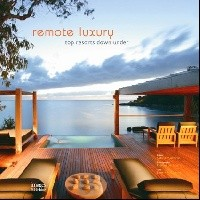 Remote Luxury. Top Resorts Down Under