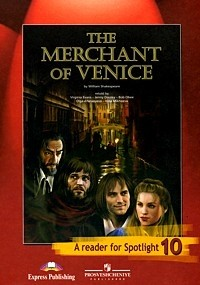 The Merchant of Venice. 10 класс. Книга для чтения