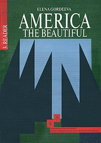 America the beautiful. Американский английский. Интенсивный курс для продолжающих. В 3-х книгах. Книга 3: Книга для чтения