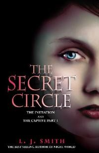 The Secret Circle vol.1: The Initiation & The Captive