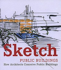 Sketch: Public Buildings: How Architects Conceive Public Architecture