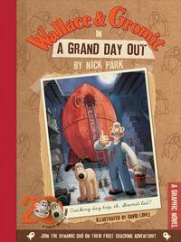 Wallace and Gromit in Grand Day Out: A Graphic Novel