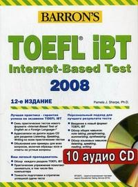 TOEFL IBT. Internet-Based Test. 2008. + 10 CD