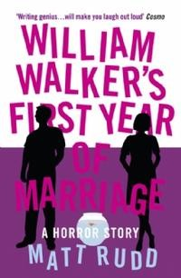 William Walker's First Year of Marriage: A Horror Story