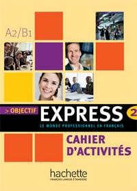 Objectif Express 2 Cahier d'activites
