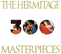 The Hermitage: 300 Masterpieces