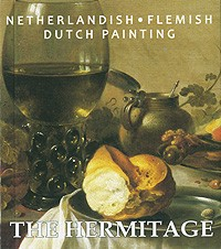 The Hermitage: Netherlandish: Flemish: Dutch Painting
