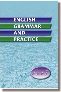 English Grammar and Practice. Part III