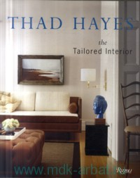 Thad Hayes. The Tailored Interior