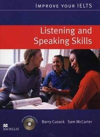 Improve Your IELTS. Listening and Speaking Skills. + 2 AudioCD