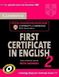 Cambridge First Certificate in English 2 for updated exam. Student's Book with answers