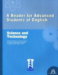 A Reader for Advanced Students of English. Science and Technology