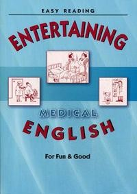 Entertaining Medical English. For Fun&Good