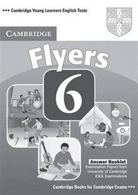 Cambridge Young Learners English Tests 6 Flyers Answer Booklet: No. 6