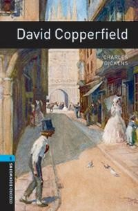 Oxford Bookworms Library 5: David Copperfield