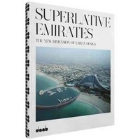 Superlative Emirates: The New Dimension of Urban Architecture