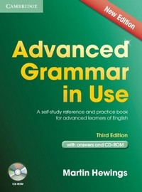 Advanced Grammar in Use. A Self-study Reference and Practice Book for Advanced Learners of English, with Answers + CD-ROM