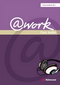Audio CD. @work B1+. Intermediate