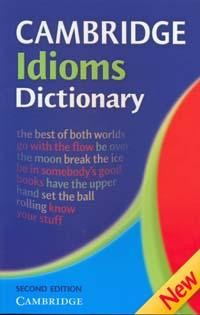 Cambridge Idioms Dictionary: New Ed. 2nd