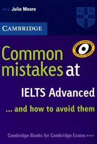 Common Mistakes at IELTS Advanced... and How to Avoid Them