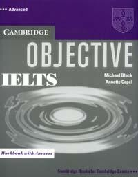 Objective: IELTS: Advanced: Workbook with Аnswers