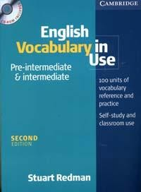 English Vocabulary in Use: Pre-intermediate & Intermediate: 100 Units of Vocabulary and Reference and Practice; Self-study and Classroom Use Ed. 2-nd//CD-Rom