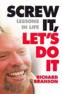 Screw It, Let`s Do It: Lessons in Life
