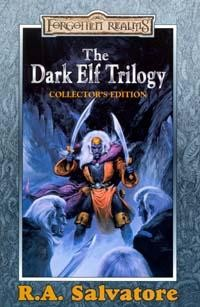 The Dark Elf Trilogy: Homeland; Exile; Sojourn