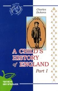 A Child`s History of England: Pt. 1