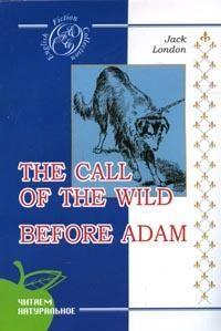 The Call of the Wild; Before Adam