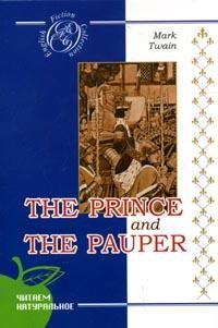 The Prince and the Pauper: A Novel