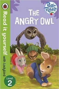 Read It Yourself with Ladybird Peter Rabbit the Angry Owl