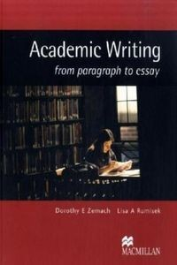 Academic Writing from paragraph to essay. Student's Book