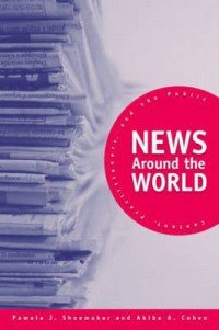 News Around the World. Content, Practitioners, and the Public