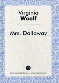 Миссис Дэллоуэй Mrs. Dalloway