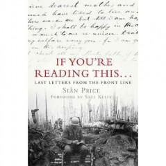 If You`re Reading This...: Last Letters from the Front Line. Если ты читаешь это…: последние письма с линии фронта