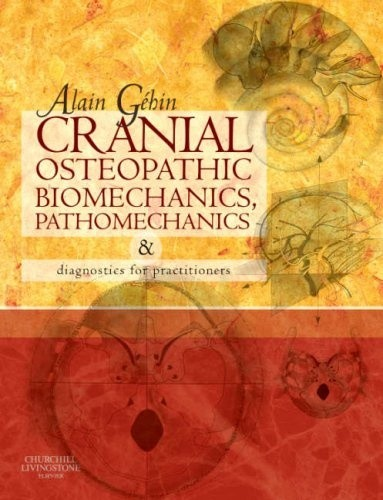 Cranial Osteopathic Biomechanics, Pathomechanics and Diagnostics for Practitioners