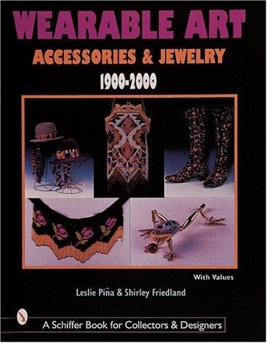 Wearable Art Accessories & Jewelry 1900-2000