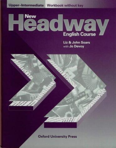New Headway. Upper-Intermediate. Workbook (without Key)