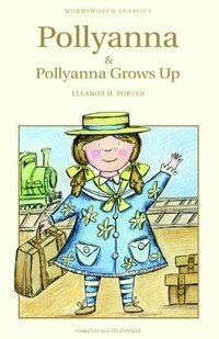 Pollyanna and Pollyanna Grows Up